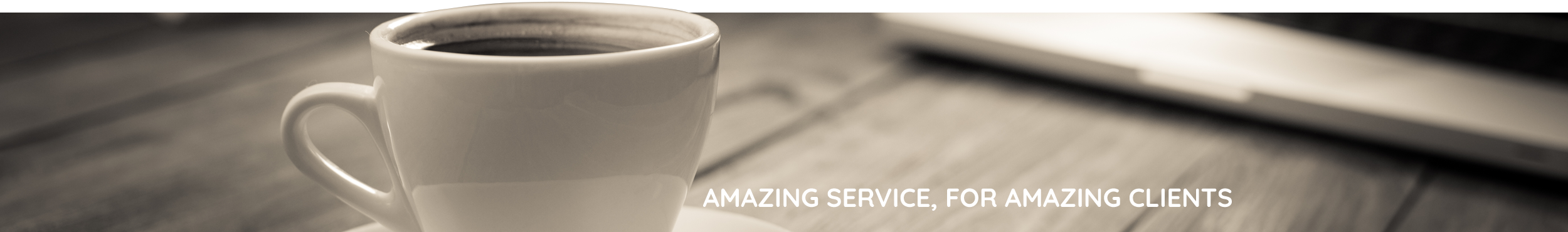 "Clients banner with a cup of coffee on a table. Text reads: ""Amazing service for amazing clients."""