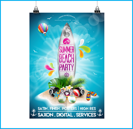 A satin finish poster is hung from two clips. The design is a summer beach party with a large surfboard, waves, flip-flops and sunglasses. Printed by Saxon Digital Services.